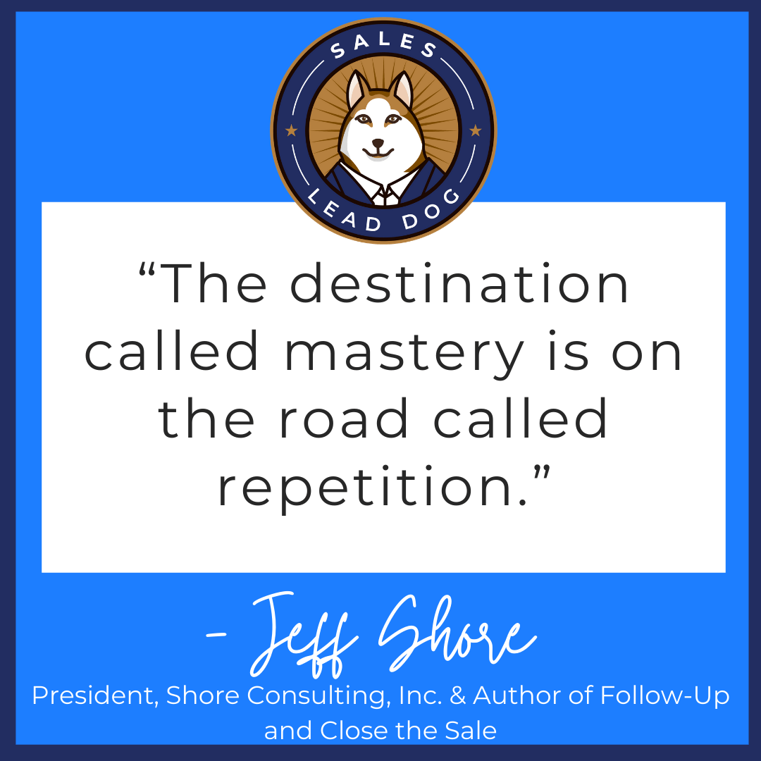 Mastery Is A Result Of Repetition: Jeff Shore